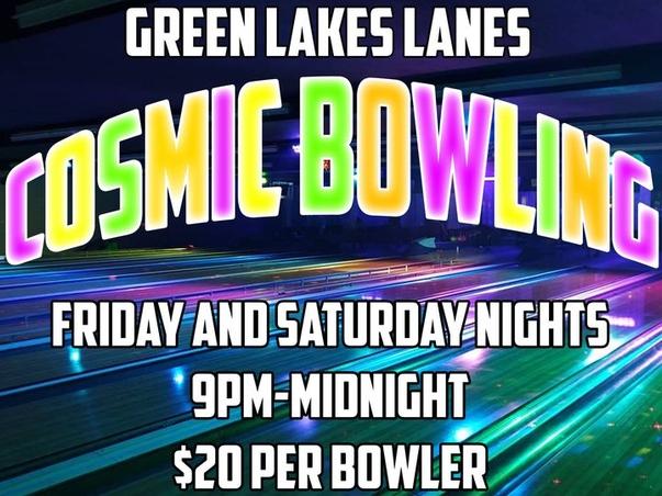 Green Lakes Lanes Cosmic Bowling